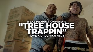 Roye x DrugRixh Hect - Tree House Trappin