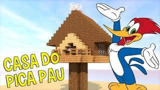 getlinkyoutube.com-Minecraft: CONSTRUINDO A CASA DO PICA PAU!