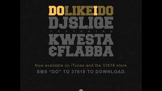 getlinkyoutube.com-DJ Sliqe #DoLikeIDo (feat. Kwesta & Flabba) [Official Music Video]