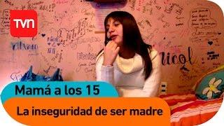 getlinkyoutube.com-Mamá a los 15 | E01 T02: Fabiana Hidalgo: La inseguridad de ser madre