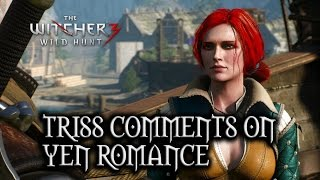 "getlinkyoutube.com-The Witcher 3: Wild Hunt - Triss comments on Yen Romance in ""Sunstone"" (Patch 1.10)"
