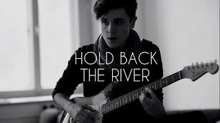 Hold Back The River - James Bay (Cover) Romar