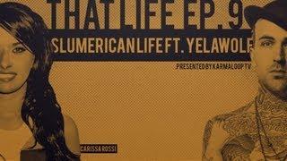 Yelawolf - That Life Ep. 9: Slumerican Life