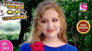 Taarak Mehta Ka Ooltah Chashmah - Full Episode 243 - 15th October, 2018 width=