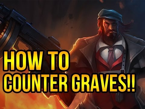 League Of Legends - How To Counter Graves