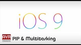 Apple iOS 9 Picture in Picture e Multitasking - AVRMagazine.com