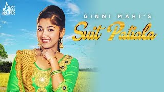 Suit Patiala | ( Full HD) | Ginni Mahi | New Punjabi Songs 2017 | Latest Punjabi Songs 2017
