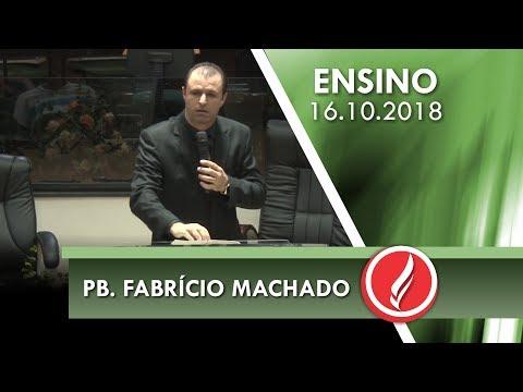 Culto de Ensino - Pb. Fabricio Machado - 16 10 2018