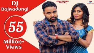 DJ Bajwadungi | Neetu Verma, Naveen Naru, Ruchika Jangir | New Haryanvi Songs Haryanavi 2018 Dj
