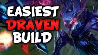 BEGINNER/EASIEST DRAVEN BUILD (League of Legends)