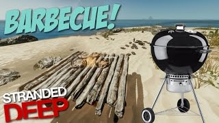 Stranded Deep: Part 23 - I MADE A BARBECUE!