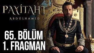 Payitaht Abdülhamid 65. Bölüm 1. Tanıtım