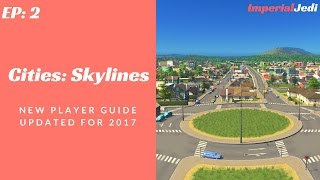 getlinkyoutube.com-Cities: Skylines - New Player Guide // Updated for 2017 - NO MODS [EP2]