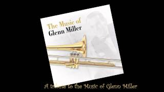 getlinkyoutube.com-A tribute to the music of Glenn Miller (full album) [HQ]