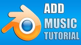 How to Add Music to Blender 2015