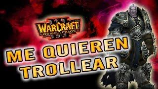WARCRAFT III: REIGN OF CHAOS   ME QUIEREN TROLLEAR! - Gameplay Español