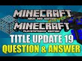 "Minecraft Xbox & Playstation: ""TITLE UPDATE 19"" QUESTIONS & ANSWER NEW ENCHANTMENTS!?! [TU19]"