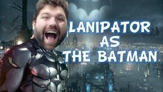getlinkyoutube.com-Lanipator as the Batman w/TFS (Arkham Knight)