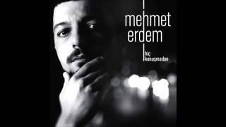 Mehmet Erdem –  Hiç Konuşmadan 2013 Albüm