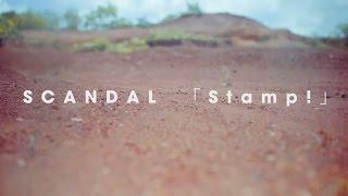 SCANDAL 『Stamp!』-Music Video