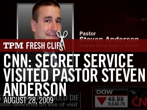 CNN: Secret Service Visited Pastor Steven Anderson