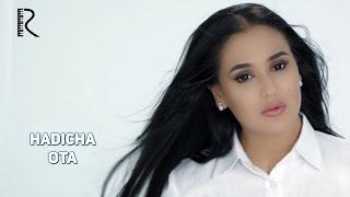 Hadicha - Ota | Хадича - Ота