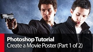 Photoshop Tutorial: Create a Movie Poster (Part 1 of 2) - PLP# 11 by Serge Ramelli width=