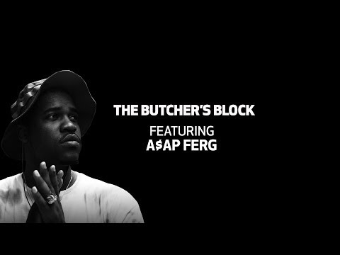 The Butcher's Block Ep. 9 | A$AP Ferg of The A$AP Mob