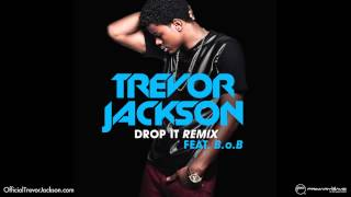 getlinkyoutube.com-Trevor Jackson - Drop It Remix ft. B.o.B [Official Audio]