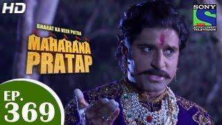 Bharat Ka Veer Putra Maharana Pratap - महाराणा प्रताप - Episode 369 - 18th February 2015