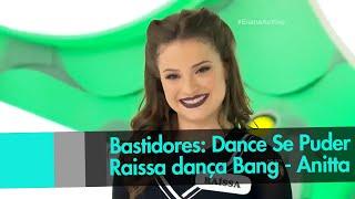 getlinkyoutube.com-Bastidores: DANCE SE PUDER - Raissa dança BANG da ANITTA