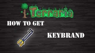"""Terraria : """" Keybrand """" [1.2.0.2] [How To Get] [Step by Step]"""