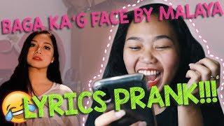 BAGA KAG FACE by MALAYA LYRICS PRANK!!!