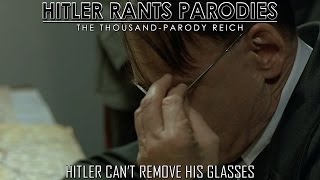 Hitler can't remove his glasses