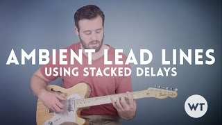 getlinkyoutube.com-Guitar Lesson - Simple Ambient Lead Lines Using Stacked Delays
