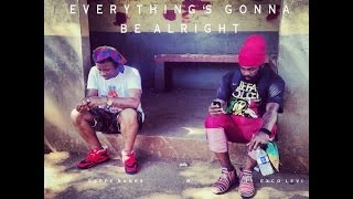 Gappy Ranks - Everything's Gonna Be Alright (ft. Exco Levi)