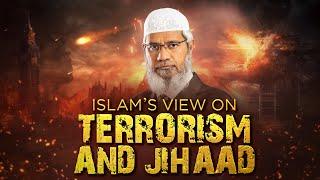 getlinkyoutube.com-ISLAM'S VIEW ON TERRORISM AND JIHAAD | QUESTION & ANSWER | DR ZAKIR NAIK