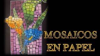 getlinkyoutube.com-MOSAICOS EN PAPEL  2013