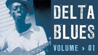 getlinkyoutube.com-Delta Blues - 2 hours of Blues, 41 great tracks, the greatest stars of the Delta