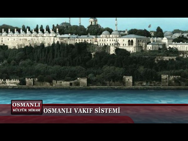 Osmanlı Kültür Mirası 4. Bölüm (Vakıf 1)