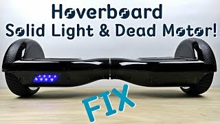 Hoverboard/ Balance Scooter - Solid Light & Dead Motor Fix/Repair!