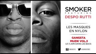Smoker - Les masques en nylon (ft. Despo Rutti)