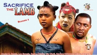 Sacrifice the Lamb Season 1   - 2015 latest  Nigerian Nollywood Movie