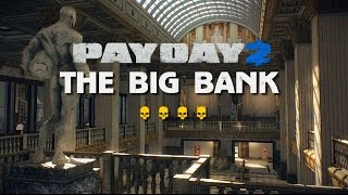 getlinkyoutube.com-Payday2 The Big Bank DeathWish Solo Speedrun- 6:03