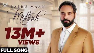 Babbu Maan - Mehndi | Official Music Video | Latest Punjabi Songs 2018