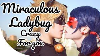 getlinkyoutube.com-Crazy For You @ MIRACULOUS LADYBUG COSPLAY