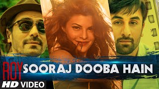 Sooraj Dooba Hain Video Song | Roy | Arijit singh|Ranbir Kapoor | Arjun Rampal |