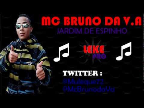 Jardim De Espinho de Mc Bruno Da V A Letra y Video