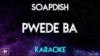 Soapdish - Pwede Ba (Karaoke Version/Acoustic Instrumental)