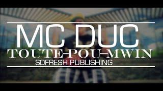 Mc Duc - Toute Pou Mwin